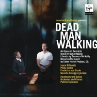 The 2nd complete live recording of Dead Man Walking, 2011 ( Virgin Classics)