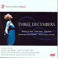THREE DECEMBERS - World Premiere Recording at Houston Grand Opera (Albany)