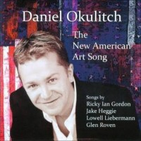 Daniel Okulitch: The New American Art Song (GPR)
