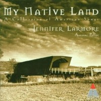 MY NATIVE LAND - Jennifer Larmore, Antoine Palloc (WEA/Atlantic/Teldec)