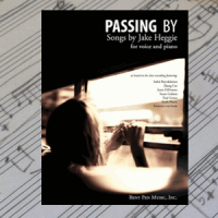 The Passing By Collection - Songs by Jake Heggie