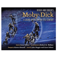 Heggie and Sheer's Moby-Dick by Robert K. Wallace