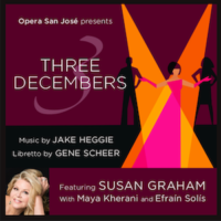 Three Decembers by Jake Heggie and Gene Scheer at Opera San Jose